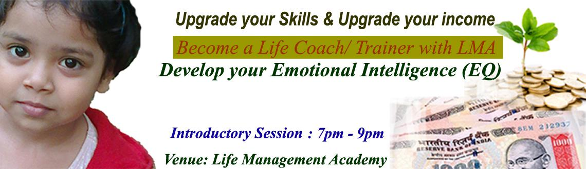 Book Online Tickets for Become a Life Coach, upgrade skills and , Hyderabad. Become a Life Coach: upgrade your Skills & Income