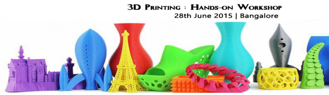 Book Online Tickets for 3D Printing : Hands-on Workshop, (Hosted by. 