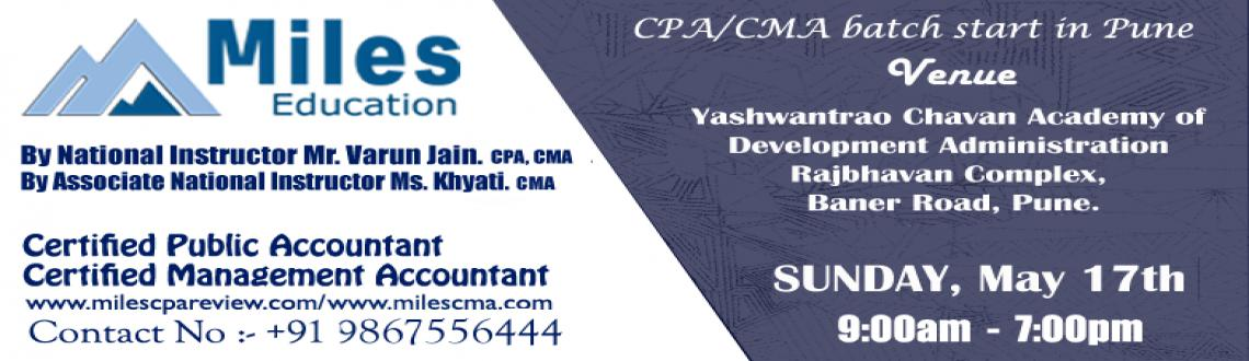 Book Online Tickets for CPA / CMA Batch Starts In Pune, Pune. CPA / CMA Batch Starts in PuneBy National Instructor Mr. Varun Jain CPA, CMA& Associate National Instructor Ms. Khyati CMA.www.milescpareview.com / www.milescma.comContact:- +91 9867556444