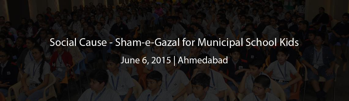 Social Cause - Sham-e-Gazal for Municipal School Kids