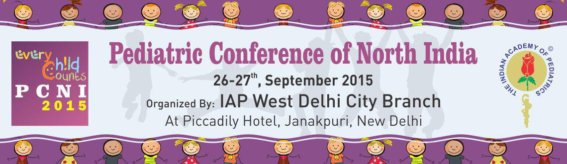 PCNI 2015, Pediatric Conference of North India, 26 - 27 Sep15 (9AM to 6 PM Both Days)