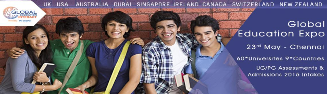 Book Online Tickets for Attend the Global Education Fair in Chen, Chennai.  Global Opportunity to meet Global University Representative at the Global Education Fair in Chennai. The Global Education Interact, as it is called, is a large scale event being hosted by The Chopras. One of the largest overseas education consultant