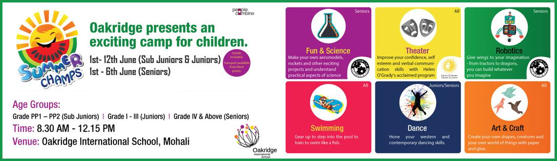 Book Online Tickets for Summer Champs - Exciting Summer Camp, Mohali. India's Largest International School –Oakridgewill be hosting an exciting 2-Week Summer camp for the children of Mohali, Chandigarh. Open for both boys and girls of age 4 to7 years and 8 to 12 years, the Summer Champs Camp will