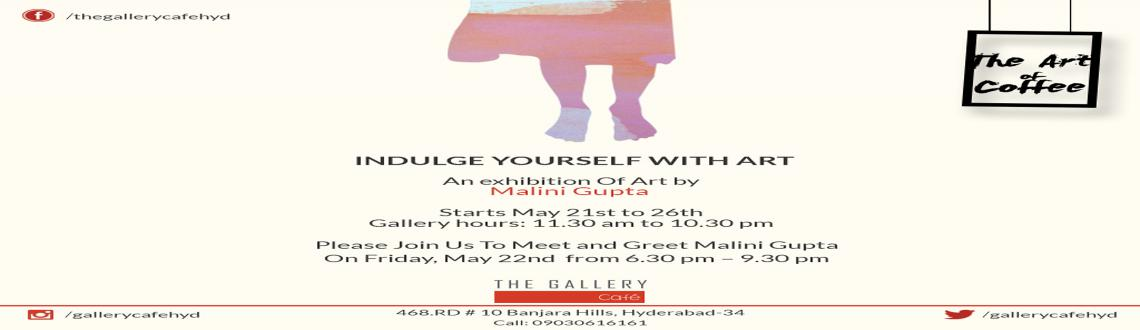 Indulge yourself in Art- an Exhibition by Malini Gupta