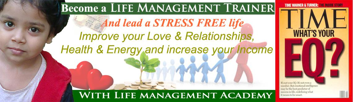Book Online Tickets for Become a Life Management Trainer and lea, Hyderabad. Become a Life Management Trainer and lead a stress free life