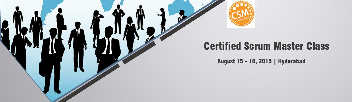 Certified Scrum Master class; Hyderabad-Aug 15-16