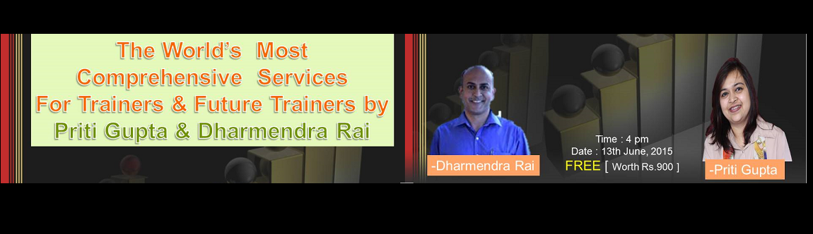 The Worlds Most Comprehensive Services For Trainers  Future Trainers By Priti Gupta and Dharmendra Rai