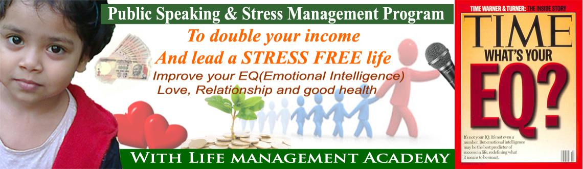 Public Speaking and Stress Management Program to double your income