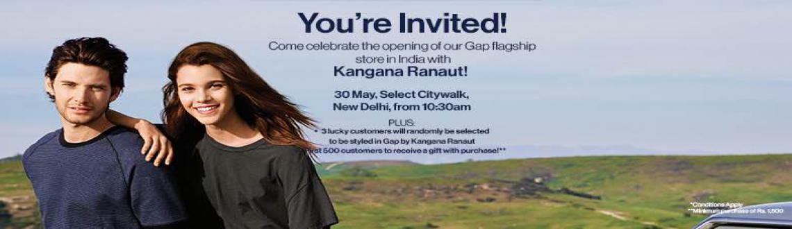 GAP STORE LAUNCH WITH KANGANA RANAUT YOURE INVITED