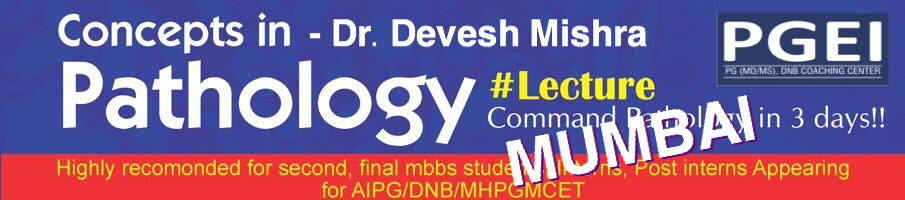 PGEI Mumbai Dr Devesh Mishra Concept in Pathology Lecture (3 Days)