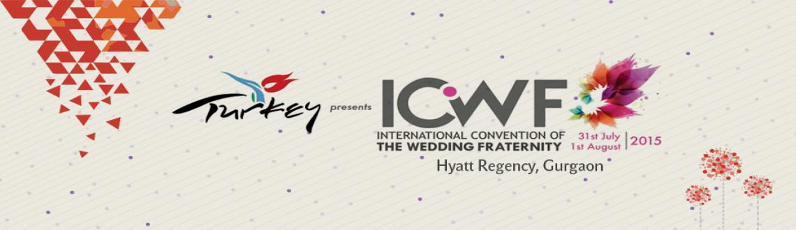 Book Online Tickets for ICWF 2015, Gurugram. ICWF is a biggest ever platform for the wedding industry professionals to discuss their vision, dreams, achievements, goals. It is indeed perfect example of globalization of flourishing wedding industry .A grand and premium wedding convention where g