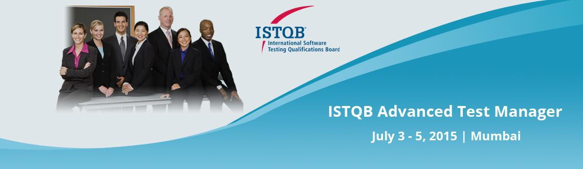 Book Online Tickets for ISTQB Advanced Test Manager, Mumbai. 