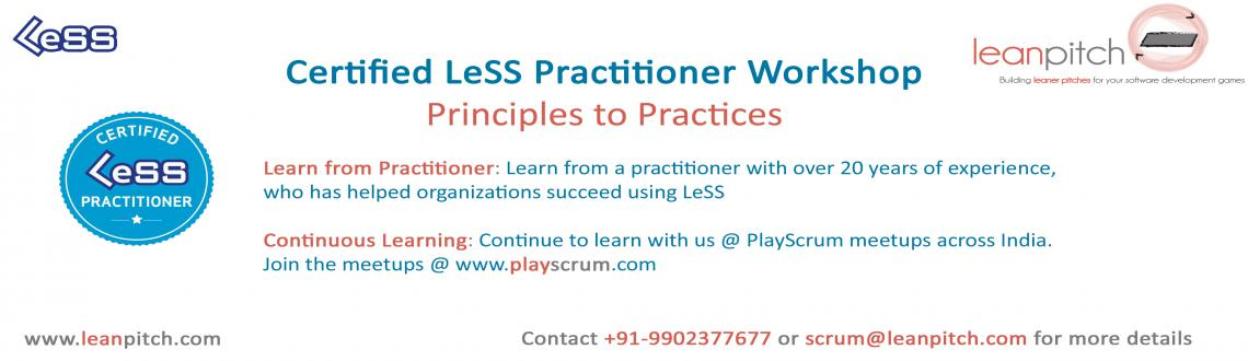 Book Online Tickets for Certified LeSS Practitioner: Principles , NewDelhi. Certified LeSS Practitioner Course in Delhi The objective of the course is to understand what it takes to continuously deliver a large product, while reducing organizational complexity. At the same time, being able to bring real improvement
