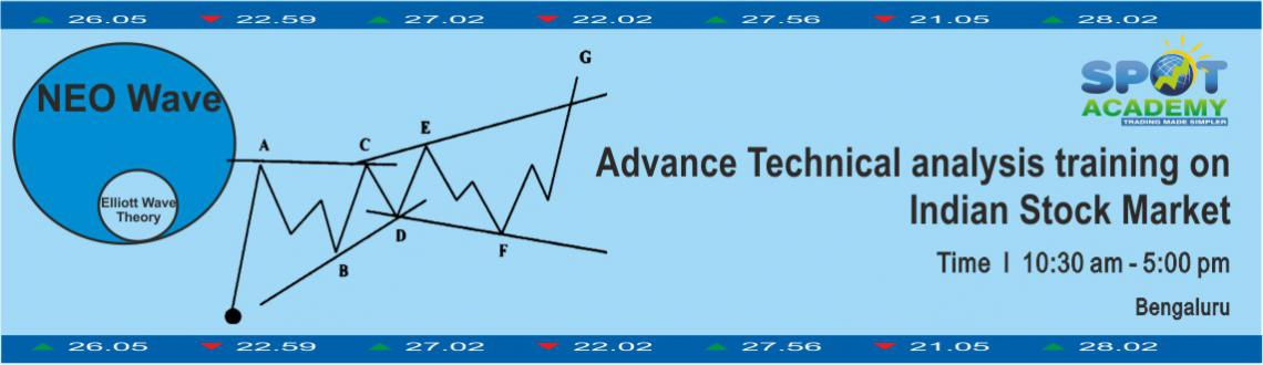 Book Online Tickets for Advance Technical Analysis of Indian Sto, Bengaluru. Advance Technical Analysis of Indian Stock Market Made simpler