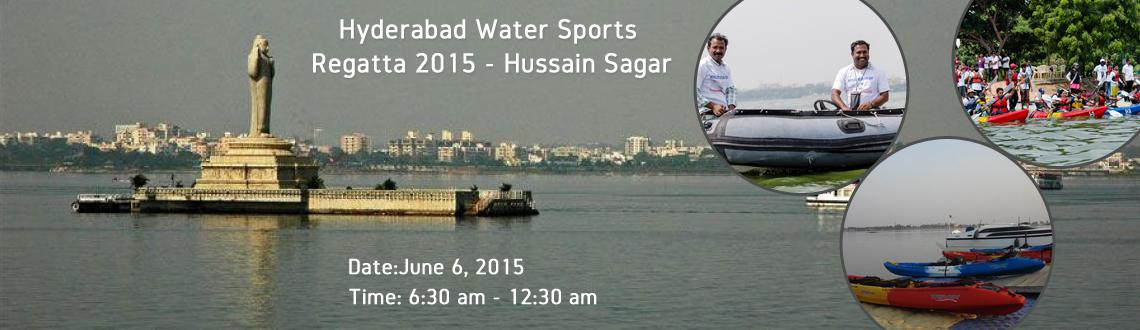 Book Passes/Tickets on-line for Hyderabad Water Sports Regatta 2015 - Hussain Sagar. Get Event Details, Rating, Timings for Events, Concerts, Live Sh