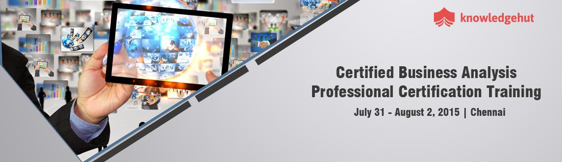Book Online Tickets for Certified Business Analysis Professional, Chennai.  
