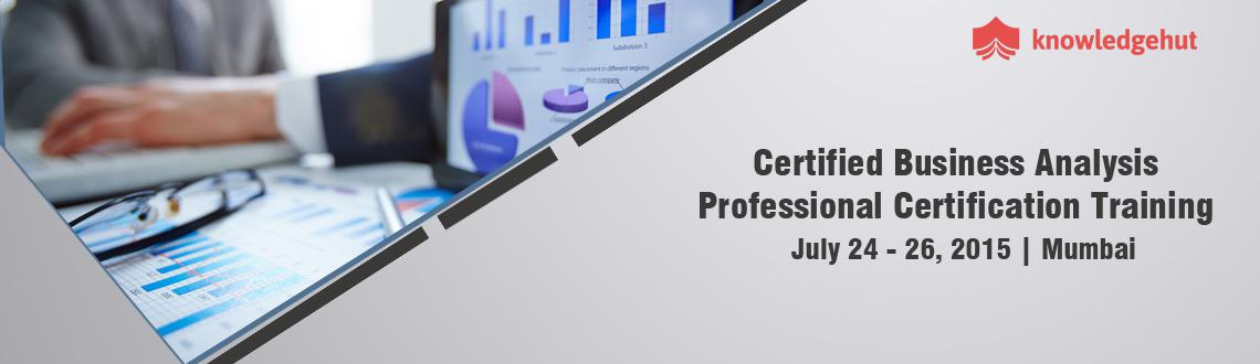 Book Online Tickets for Certified Business Analysis Professional, Mumbai.  