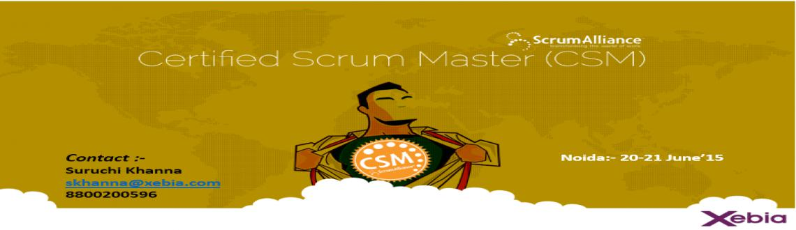 Book Online Tickets for Certified Scrum Master |Noida|20-21 June, Noida. Certified Scrum Master (CSM)
