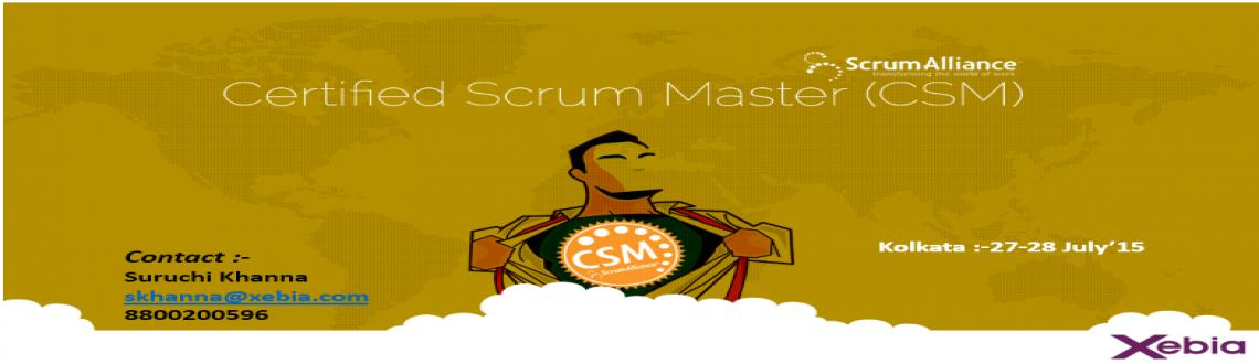 Book Online Tickets for Certified Scrum Master |Kolkata| 27-28 J, Kolkata. Certified Scrum Master (CSM)  Becoming a member of a Scrum team can be a daunting prospect and being asked to serve as the teams\\' Scrum Master can be downright intimidating.That\\'s where the Xebia Certified Scrum Master course comes in a