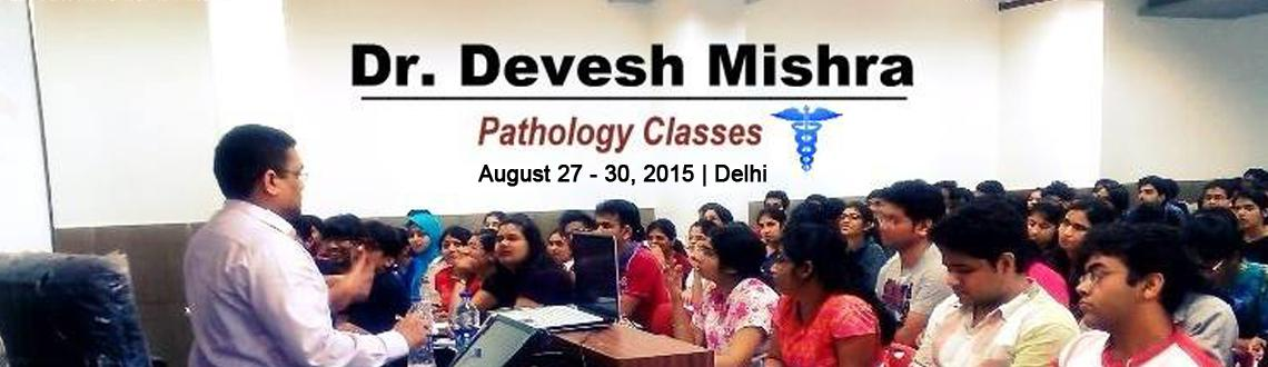 Book Online Tickets for Concept in Pathology by Dr Devesh Mishra, NewDelhi. Conept in Pathology by Dr. Devesh Mishra at Delhi