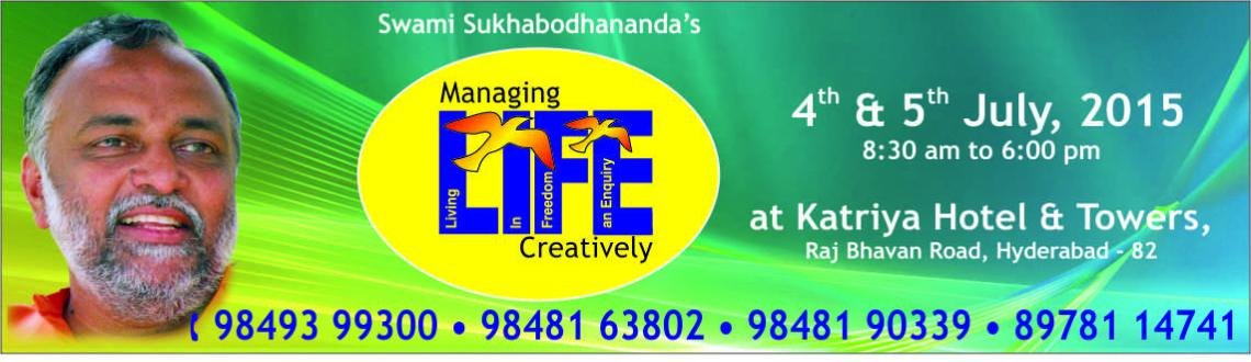 Managing LIFE Creatively - Workshop by Swami Sukhabodhananda @ Hyderabad