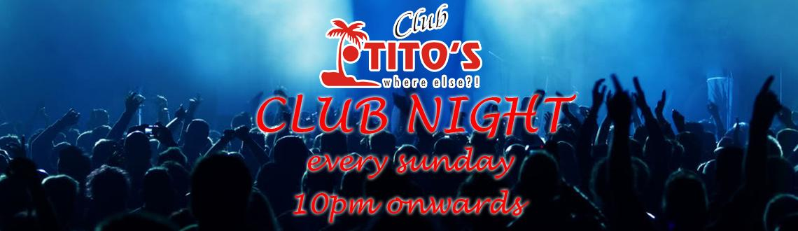 Book Online Tickets for Titos Club Night, Goa. 