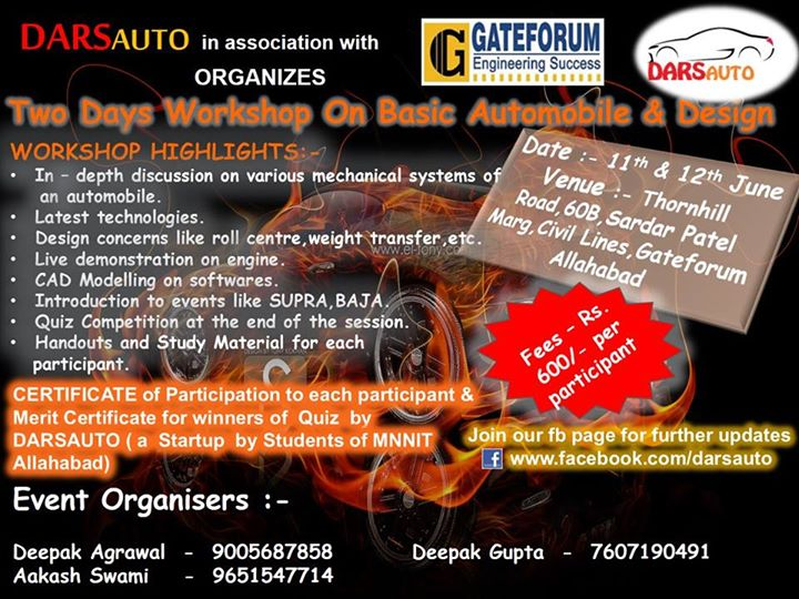 Book Online Tickets for Darsauto, Allahabad. DARSAUTO(a startup by students of MNNIT Allahabad) is organizing a two day workshop on Basic Automobile & Design. A great opportunity is waiting ahead to learn about the automobiles. There will be theoretical classes along with practical hands on