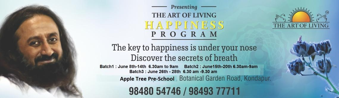 Book Online Tickets for Art Of Living Happiness Program Copy, Hyderabad. The key to happiness is under your noseDiscover the secrets of breathAsk any Art of Living teacher how one acquires an unshakeable smile and you will get the simplest yet most profound knowledge: by using the breath. Is it really as easy as that? Let