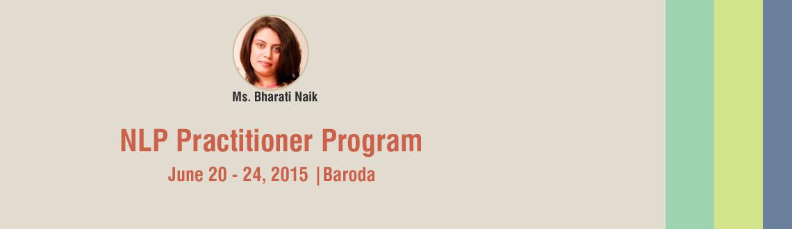 Book Online Tickets for NLP Practitioner Program @ Baroda/Vadoda, Baroda. NLP Stands for Neuro-Linguistic Programming.