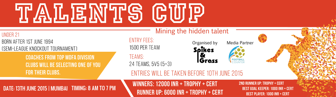 Book Online Tickets for Talents Cup (u-21 Football Tournament), Mumbai. Type: U-21 (ask them to carry some age proof original documents, else their teams will be disqualified)
