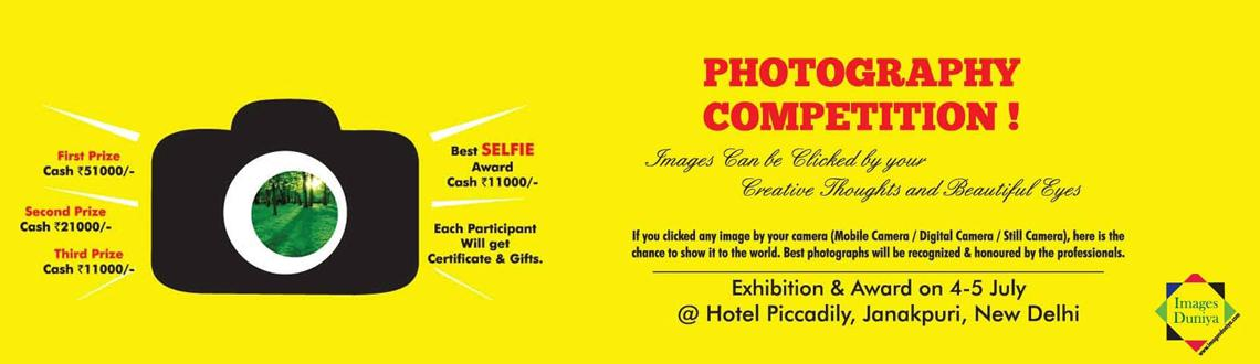 Book Online Tickets for PHOTOGRAPHY COMPETITION , NewDelhi. Images Can be Clicked by yours