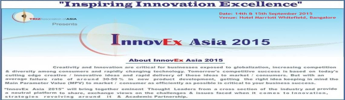 Book Online Tickets for InnovEx Asia 2015, Bengaluru. About InnovEx Asia 2015