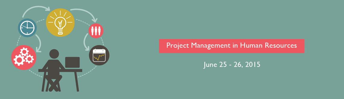 Book Online Tickets for Project Management in Human Resources: 2, San Diego. Naturally, getting a project to deliver on time, within budget, and in line with quality standards requires savvy management. And, the bigger the project, the more challenging good management becomes. As a professional, you\\\'re expected to transfor