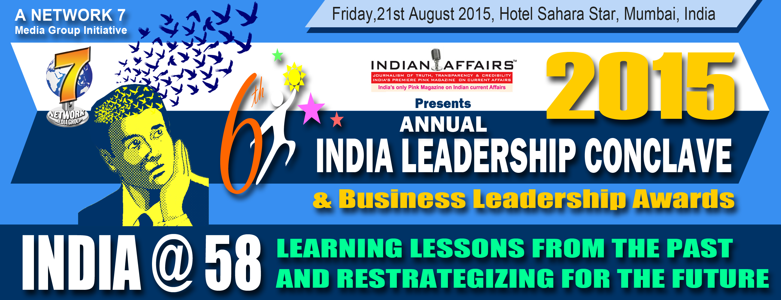 Book Online Tickets for 6th Annual India Leadership Conclave  In, Mumbai. India@58 is the theme at 6th Annual India Leadership Conclave & Indian Affairs Business Leadership Awards 2015