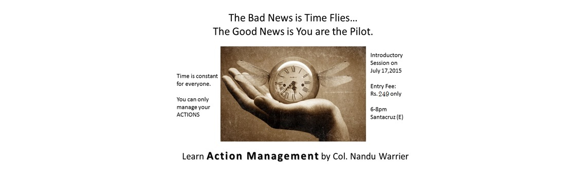 Book Online Tickets for Action Management, Mumbai. \\\'It is vain to do with more what can be done with less\\\'  Its TIME for some ACTION.   \\\