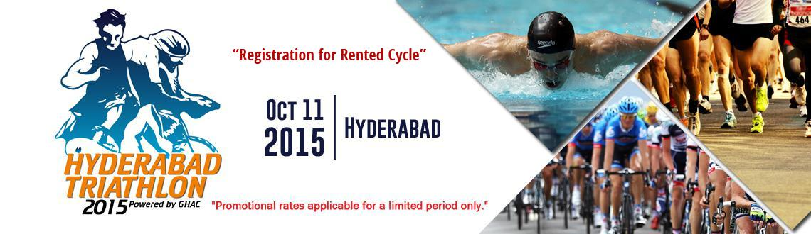 Book Online Tickets for Hyderabad Triathlon 2015 - Registration , Hyderabad. If you do not have a cycle, you can rent a non-geared cycle @Rs.150/-   The cycles will be made available only on the day of the event.   All participants opting for a rented cycle are expected to report an hour prior to their Event R