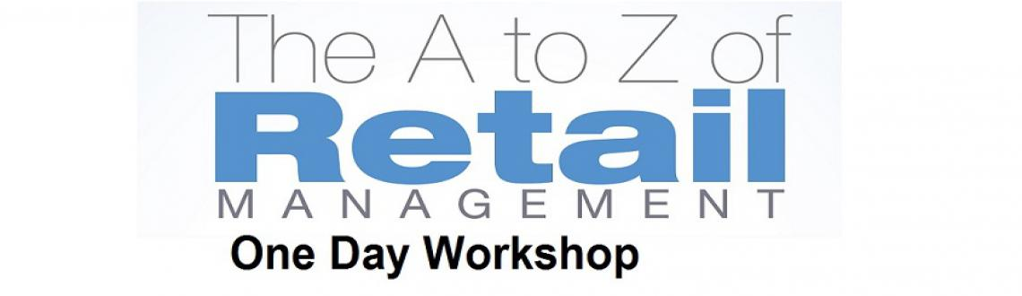 Book Online Tickets for Retail Management Workshop - 1 Day (Hyde, Hyderabad. A workshop on Retail for emerging retailers, students, and industry observers