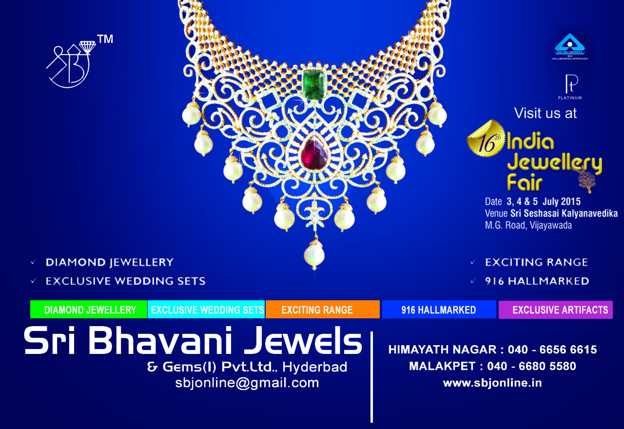 Book Online Tickets for India Jewellery Fair, . Greetings from India Jewellery Fair 2015!!!  We are pleased to inform you about the upcoming \\\'India Jewellery Fair\\\' at Vijayawada during 03rd to 05th July at \\\'Sri Sesha Sai Kalyan Vedika\\\', MG Road.   Over 100+ Jewel