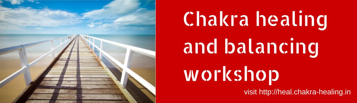 Chakra healing and balancing workshop