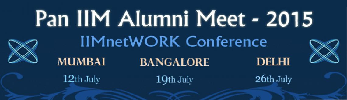 Book Online Tickets for Pan IIM Alumni Meet - 2015 : STUDENT PAS, Mumbai. IIMnetWORK Conference (Pan IIM Alumni Meet-2015) 
