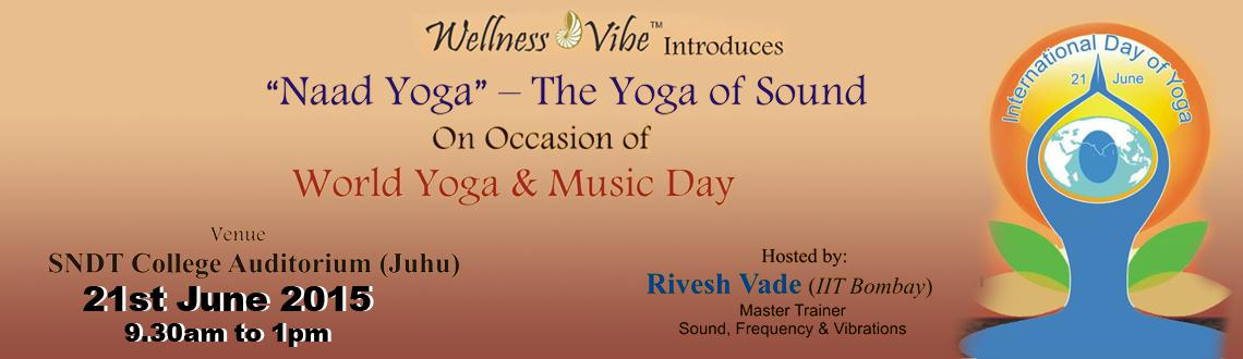 Celebrate International Yoga Day 2015 Mumbai Naad Yoga- The Yoga of Sound