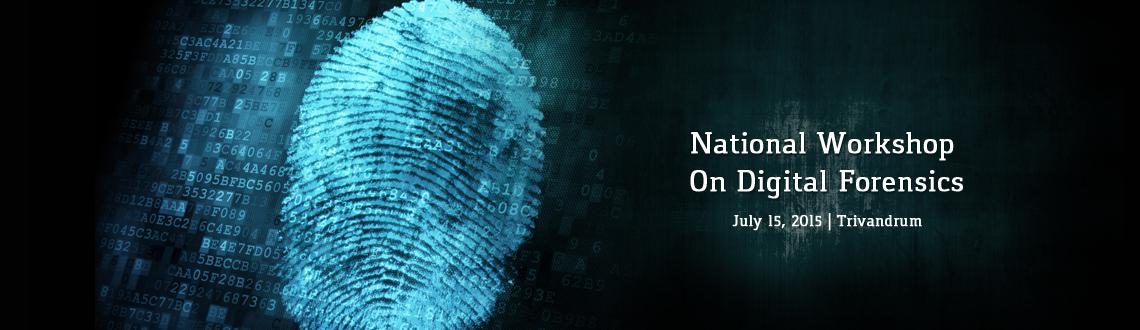 Book Online Tickets for National Workshop On Digital Forensics, Trivandrum. Computer Society of India , Trivandrum Chapter