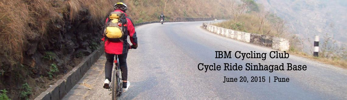 Book Online Tickets for  IBM Cycling Club - Cycle Ride Sinhagad , Pune. Ride on Sat. 20 June Ride from Rajaram Bridge to Donje, Sinhgad BaseAssembly -6:00amat Rajaram BridgeStart -6:15 amRegistration closes - Fri. 19 June 5:00 pm  NOTE: 1. All costs include Cycle,
