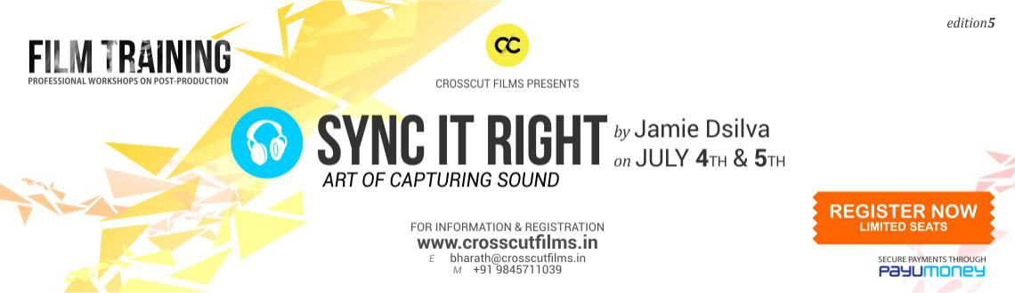 Book Online Tickets for SYNC IT RIGHT, Bengaluru. CROSSCUT FILMS brings to you an exclusive weekend workshop on Sound Design & Editing conducted by Jamie DSilva, a professional Audiographer with a vast experience in Sound Production. 