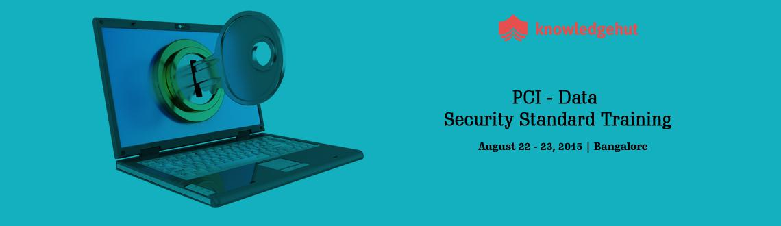Book Online Tickets for PCI - Data Security Standard Training in, Bengaluru.  