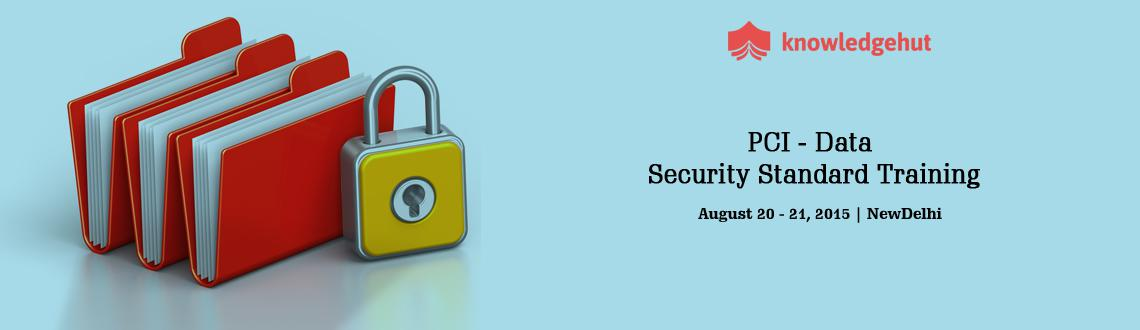 Book Online Tickets for PCI - Data Security Standard Training in, NewDelhi.  