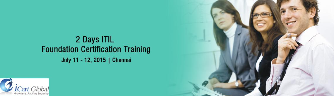2 Days ITIL Foundation Certification Training Courses in Chennai, India with 100 Passing Assurance by iCert Global, Join US