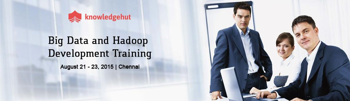 Book Online Tickets for Big Data and Hadoop Development Training, Chennai.  