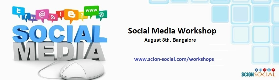 Social Media Workshop BANGALORE - 8th August 2015