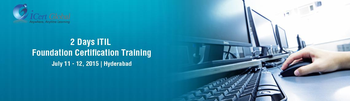 2 Days ITIL Foundation Certification Training Courses in Hyderabad, India with 100 Passing Assurance by iCert Global, Join US